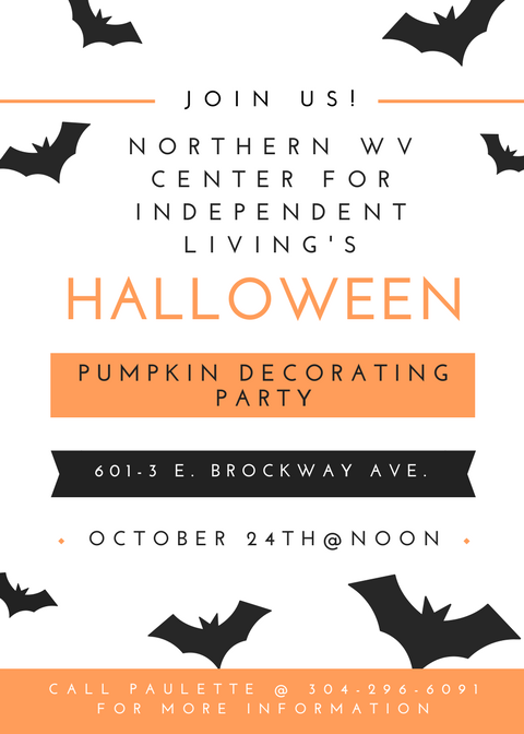 NWVCIL's annual pumpkin decorating party will be held Tuesday, October 24th at noon at NWVCIL.  For more information or to request an accommodation, please contact Paulette at 304-296-6091.